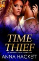 Time Thief (The Anomaly Trilogy #1) - Anna Hackett