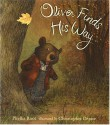 Oliver Finds His Way - Phyllis Root, Christopher Denise
