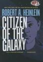 Citizen of the Galaxy - Robert A. Heinlein, Grover Gardner