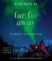 Far Far Away (Audio) - Tom McNeal, W. Morgan Sheppard