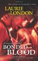Bonded by Blood - Laurie London
