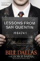 Lessons from San Quentin: Everything I Needed to Know about Life I Learned in Prison - Bill Dallas, George Barna