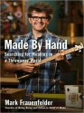 Made by Hand: Searching for Meaning in a Throwaway World (MP3 Book) - Mark Frauenfelder, Kirby Heyborne