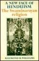 A New Face of Hinduism: The Swaminarayan Religion - Raymond Brady Williams