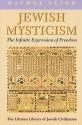 Jewish Mysticism: The Infinite Expression of Freedom - Rachel Elior