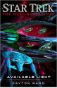 Star Trek The Next Generation Available Light - Dayton Ward