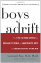 Boys Adrift: The Five Factors Driving the Growing Epidemic of Unmotivated Boys and Underachieving Young Men - Leonard Sax