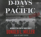 D-Days in the Pacific - Donald L. Miller, T.B.A.