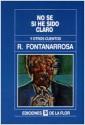 No sé si he sido claro - Roberto Fontanarrosa