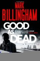 Good As Dead - Mark Billingham