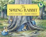 The Spring Rabbit (Picture Yearling Book) - Joyce Dunbar, Susan Varley