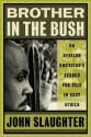 Brother in the Bush: An African American�s Search for Self in East Africa - John Slaughter