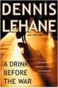 A Drink Before the War - Dennis Lehane