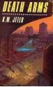 Death Arms - K.W. Jeter