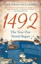 1492: The Year Our World Began - Felipe Fernández-Armesto