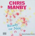 Ready or Not - Chris Manby, Penelope Freeman