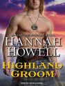 Highland Groom - Hannah Howell, Angela Dawe