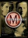 Muckrakers: How Ida Tarbell, Upton Sinclair, and Lincoln Steffens Helped Expose Scandal, Inspire Reform, and Invent Investigative Journalism - Ann Bausum, Daniel Schorr