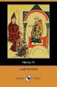Henry IV (Enrico Quarto) (Dodo Press) - Luigi Pirandello, Edward A. Storer