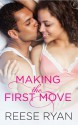 Making the First Move - Reese Ryan