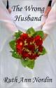 The Wrong Husband (Nebraska Historicals) - Ruth Ann Nordin