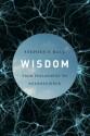 Wisdom: From Philosophy to Neuroscience - Stephen Hall