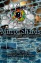 Mirror Shards: Volume One - Thomas K. Carpenter, Ken Liu, George Walker, E.M. Schadegg