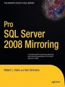 Pro SQL Server 2008 Mirroring - Robert Davis, Ken Simmons