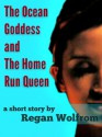 The Ocean Goddess and The Home Run Queen - Regan Wolfrom