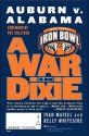 A War in Dixie: Alabama v. Auburn - Ivan Maisel, Kelly Whiteside