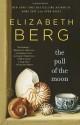 The Pull of the Moon: A Novel (Random House Reader's Circle) - Elizabeth Berg