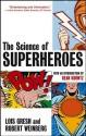 The Science of Superheroes - Robert E. Weinberg, Lois H. Gresh