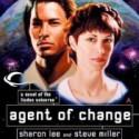 Agent of Change - Sharon Lee, Steve Miller, Andy Caploe