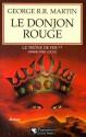 Le Donjon rouge (Le Trône de fer, #2) - George R.R. Martin