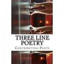 Three Line Poetry: Issue #10 - Adam Sprague, Gia Da Vinci, Todd Grant, Franklin Charles Murdock, Glenn Lyvers