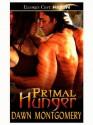 Primal Hunger - Dawn Montgomery