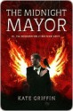 The Midnight Mayor (Matthew Swift #2) - Kate Griffin