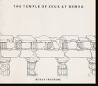 The Temple of Zeus At Nemea: Perspectives and Prospects (A Guide to the Exhibition, Benaki Museum April 1983) - Frederick A. Cooper, Stella G. Miller, Stephen G. Miller, Candace Smith