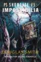 Impossibilia (PS Showcase #5, jacketed hardcover) - Douglas Smith