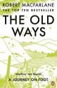 The Old Ways - Robert Macfarlane