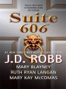 Suite 606 (includes In Death, #27.5) - J.D. Robb, Mary Kay McComas, Ruth Ryan Langan, Mary Blayney