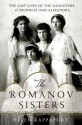 The Romanov Sisters - Helen Rappaport