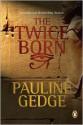 The Twice Born - Pauline Gedge