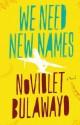 We Need New Names - NoViolet Bulawayo