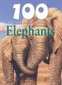100 Things You Should Know about Elephants - Camilla De la Bédoyère, Steve Parker