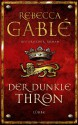 Der dunkle Thron - Jürgen Speh, Rebecca Gablé