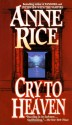 Cry to Heaven - Anne Rice