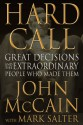 Hard Call: Great Decisions and the Extraordinary People Who Made Them - John McCain, Mark Salter