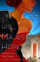 His Majesty's Hope - Susan Elia MacNeal