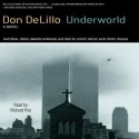 Underworld (Audio) - Don DeLillo, Richard Poe
